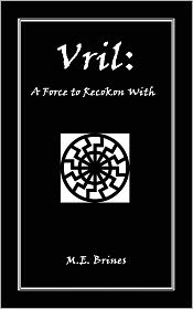 M.E. Brines - Vril: A Force to Reckon With