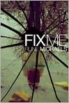 Book Cover Image. Title: Fix Me, Author: by Rune Michaels