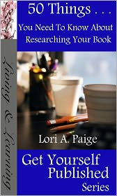 Lori Paige - 50 Things You Need To Know About Researching Your Book
