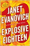 Book Cover Image. Title: Explosive Eighteen (Stephanie Plum Series #18), Author: by Janet  Evanovich