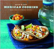 Quick &amp; Easy Mexican Cooking: More Than 80 Everyday Recipes