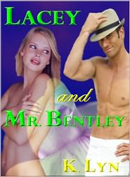 K. Lyn - Lacey and Mr. Bentley