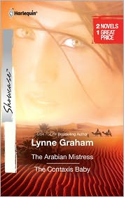 Lynne Graham - The Arabian Mistress & The Contaxis Baby: The Arabian Mistress\The Contaxis Baby