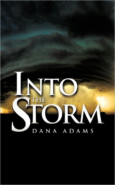 "Dana's book, ""Into the Storm"""