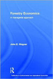 Forestry Economics: A Managerial Approa...