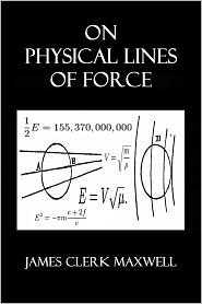 James Clerk Maxwell - On Physical Lines of Force