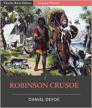 Charles River Editors (Editor) Daniel Defoe - Robinson Crusoe (Illustrated with Original Commentary)