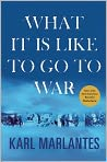 Book Cover Image. Title: What It Is Like to Go to War, Author: by Karl  Marlantes
