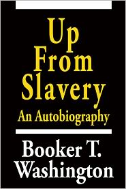 a literary analysis of the autobiography up from slavery by booker t washington Comparison of booker t washington's up from slavery and web dubois' the souls of black folk 871 words apr 10th, 2013 4 pages literary devices in rhetorical writing during a time period when slavery had finally come to an end, african americans still struggled as their opportunities for equality were next to nonexistent.