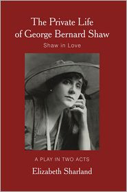 Elizabeth Sharland - The Private Life of George Bernard Shaw