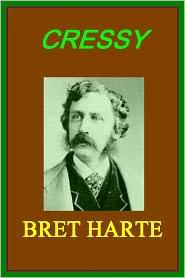 BRET HARTE - CRESSY