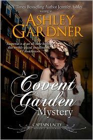 Jennifer Ashley Ashley Gardner - A Covent Garden Mystery (Captain Lacey Regency Mysteries #6)