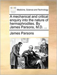 A Mechanical And Critical Enquiry Into The Nature Of
