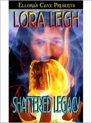 Lora Leigh - Shattered Legacy (Legacies Series #1)