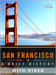 Vook - San Francisco: A Brief History (Enhanced Version)