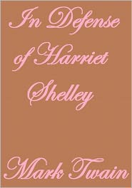 Mark Twain - IN DEFENSE OF HARRIET SHELLEY