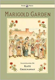 Kate Greenaway - Marigold Garden: Pictures And Rhymes
