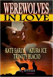 Kate Early, Azura Ice, Lori Perkins (Editor) Trinity Blacio - Werewolves in Love