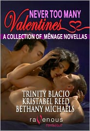 Bethany Michaels, Kristabel Reed, Lori Perkins (Editor) Trinity Blacio - Never Too Many Valentines: A Menage Novella Collection