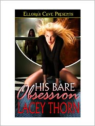 Lacey Thorn - His Bare Obsession (Bare Love, Book One)