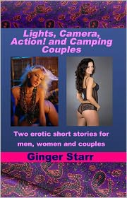 Ginger Starr - Lights, Camera, Action! and Camping Couples (Erotica/Erotic Fiction)