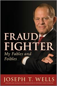 Joseph T. Wells - Fraud Fighter