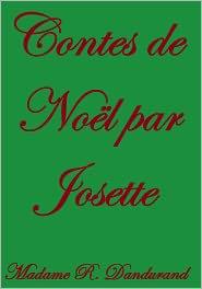 Madame R. Dandurand - Contes de NOËL par Josette
