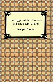 Joseph Conrad - The Nigger of the 'Narcissus' and The Secret Sharer