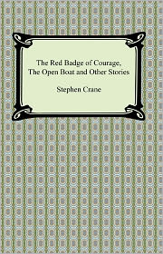 Crane, Stephen - The Red Badge of Courage, The Open Boat and Other Stories