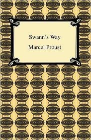 Marcel Proust - Swann's Way (Remembrance of Things Past, Volume One)