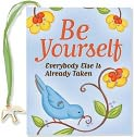 Product Image. Title: Be Yourself - Everyone Else Is Already Taken
