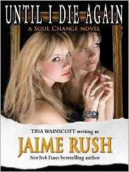 Tina Wainscott Jaime Rush - Until I Die Again (Romantic Suspense)