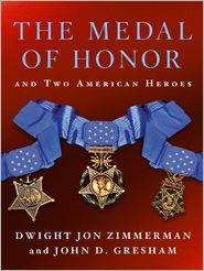 John D. Gresham  Dwight Jon Zimmerman - The Medal of Honor and Two American Heroes