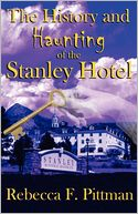 History And Haunting Of The Stanley Hotel