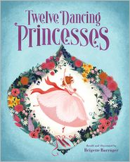 Brigette Barrager - The Twelve Dancing Princesses