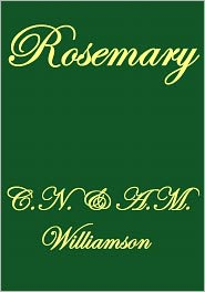 William Hatherell (Illustrator) C. N. and A.M. Williamson - ROSEMARY