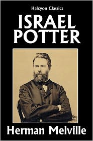 Herman melville - Israel Potter: His Fifty Years of Exile by Herman Melville