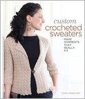 Book Cover Image. Title: Custom Crocheted Sweaters:  Make Garments that Really Fit, Author: by Dora Ohrenstein