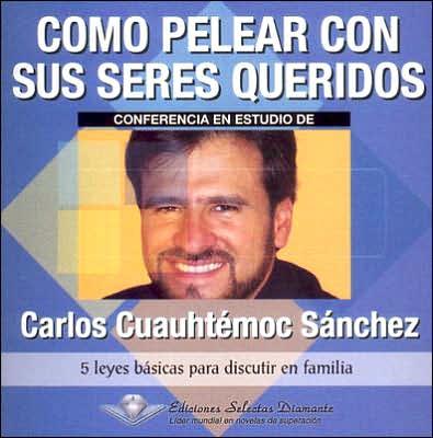 Thumbnail Carlos cuauhtemoc sanchez  COmo pelear con sus seres querido