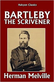 Herman melville - Bartleby the Scrivener and Other Works by Herman Melville