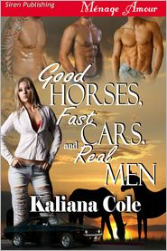Kaliana Cole - Good Horses Fast Cars and Real Men