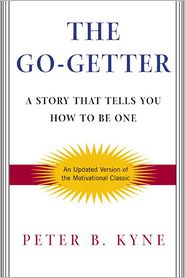 Peter B. Kyne  Alan Axelrod - The Go-Getter