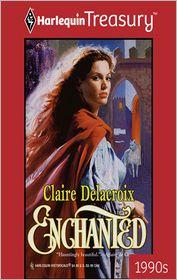 Claire Delacroix - Enchanted