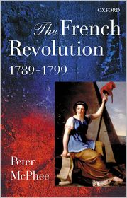 Peter McPhee - The French Revolution, 1789-1799