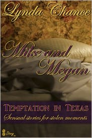 Lynda Chance - Temptation in Texas: Mike and Megan (Erotic Romantic Short Story)