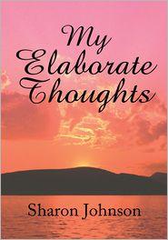 Sharon Johnson - My Elaborate Thoughts