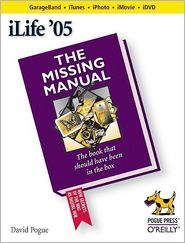 ilife '05: the missing manual