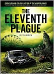 Book Cover Image. Title: The Eleventh Plague, Author: by Jeff Hirsch