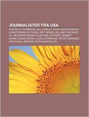 Journalister Fra USA: Hunter S. Thompson, Bill O'Reilly,