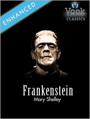 Mary Shelley - Frankenstein by Mary Shelley: Vook Classics